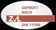ZVL DIN 77700 zertifiziert